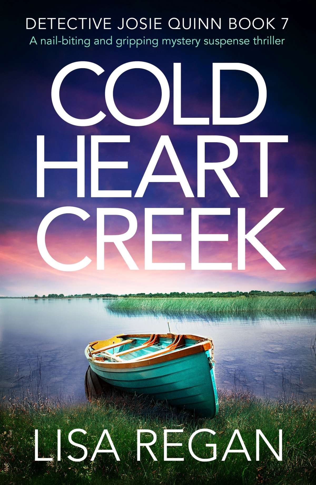 COLD HEART CREEK. Lisa Regan