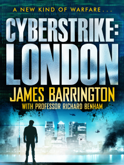 Cyberstrike: London.  James Barrington & Professor Richard Benham