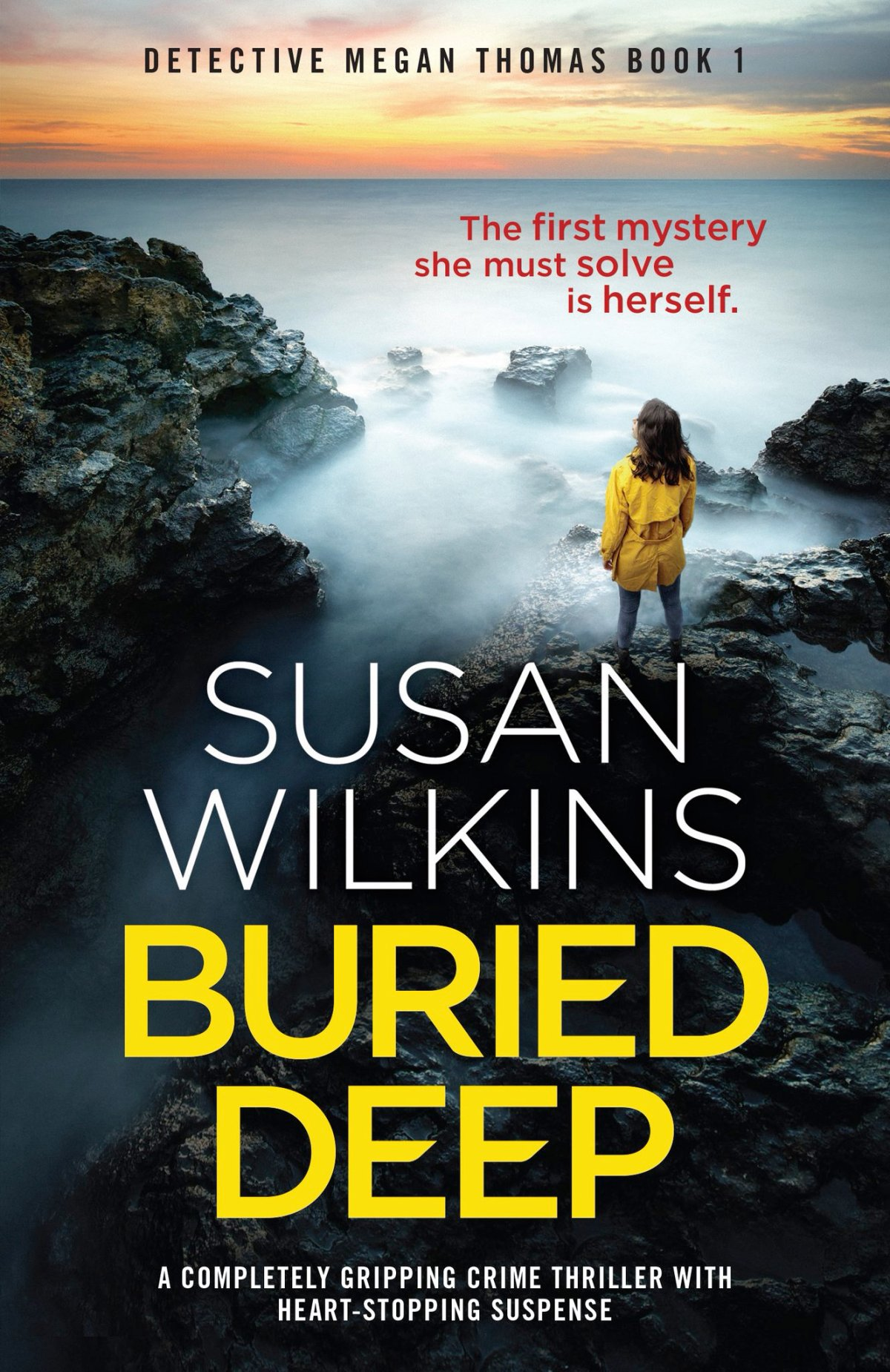 Buried Deep. SUSAN WILKINS