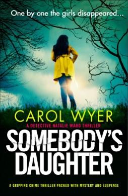 Somebody's Daughter. CarolWyer
