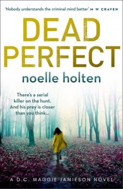 DEAD PERFECT. NOELLE HOLTEN