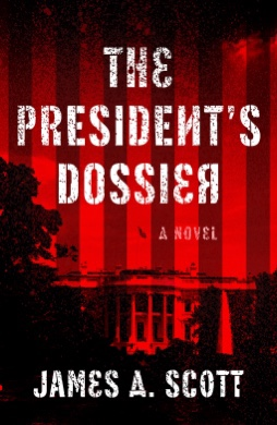 The President's Dossier.  James A. Scott