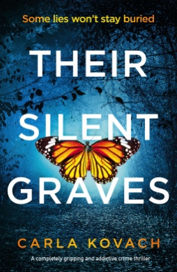 Their Silent Graves. Carla Kovach