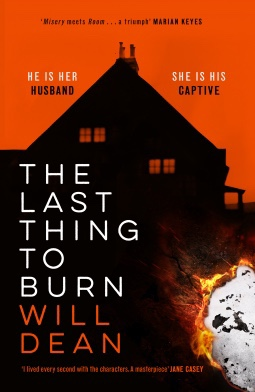 The Last Thing To Burn. Will Dean