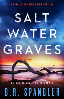 Salt Water Graves. B.R Spangler