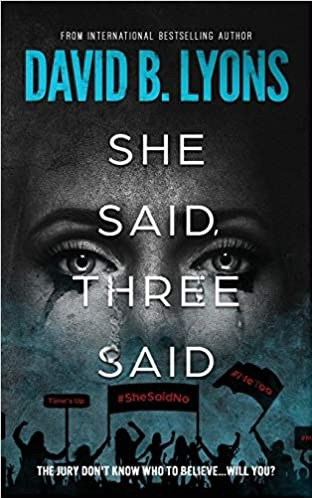 She Said. Three Said. David B. Lyons