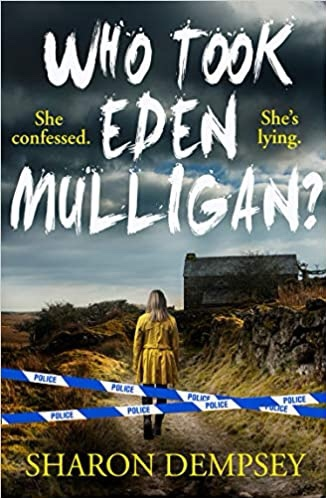 Who Took Eden Mulligan. Sharon Dempsey