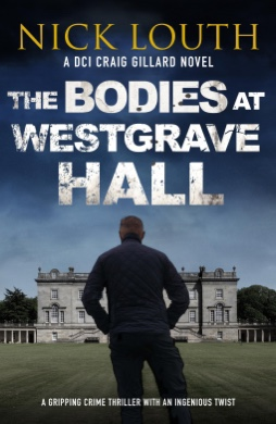The Bodies at Westgate Hall. Nick Louth