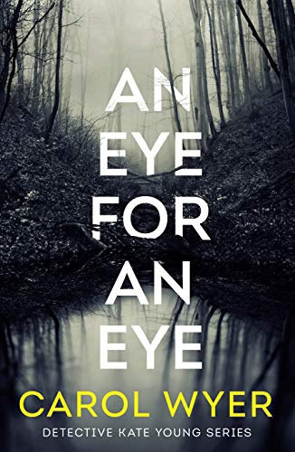 An Eye For An Eye. Carol Wyer