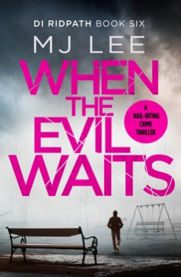When The Evil Waits. M.J Lee