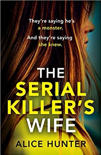 A Serial Killers Wife. AliceHunter