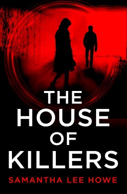 The House of Killers.   Samantha Lee Howe
