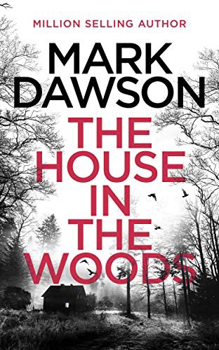 The House In The Woods. MarkDawson