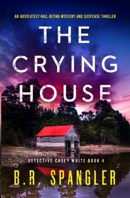 The Crying House B.RSpangler
