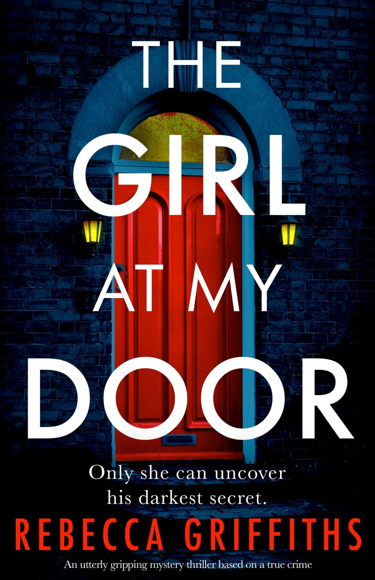 The Girl at My Door. RebeccaGriffiths